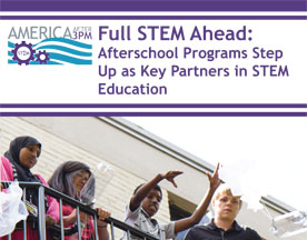 Report: Afterschool Programs Step Up as Key Partners in STEM Education