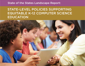 State-Level Policies Supporting Equitable K–12  CS Education